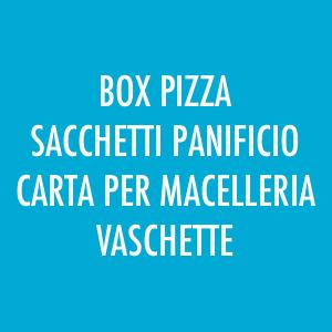 Box pizza, sacchetto panificio, carta per macelleria, vaschette in polistirolo